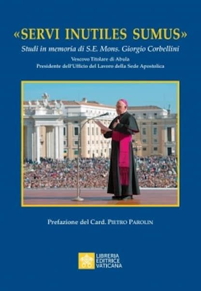 Picture of Servi Inutiles Sumus Studi in Memoria di S. E. Mons. Giorgio Corbellini
