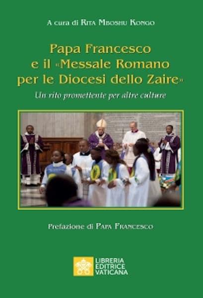 Immagine di Papa Francesco e il Messale Romano per le Diocesi dello Zaire. Un Rito Promettente per altre Culture Rita Mboshu Kongo