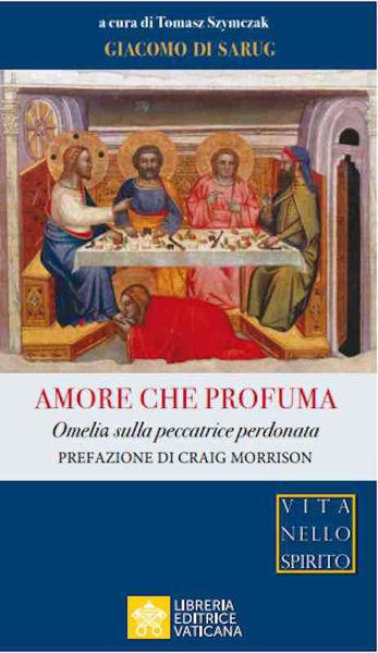 Immagine di Amore che Profuma. Omelie sulla Peccatrice Perdonata Giacomo di Sarug Tomasz Szymczak