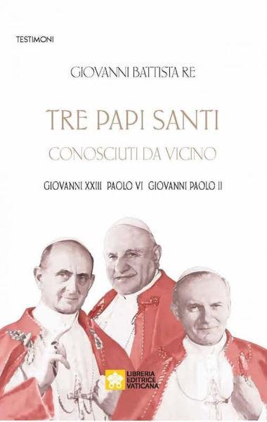Imagen de Tre Papi Santi Conosciuti da Vicino Giovanni Battista Re