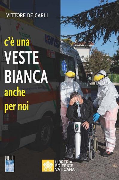 Picture of C'è una Veste Bianca Anche Per Noi Vittore De Carli