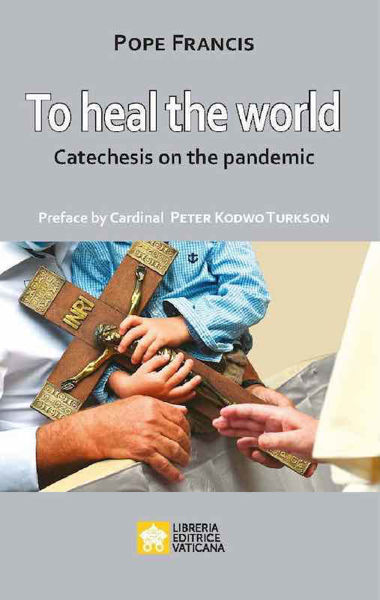 Imagen de To Heal the World Catechesis on the Pandemic Pope Francis