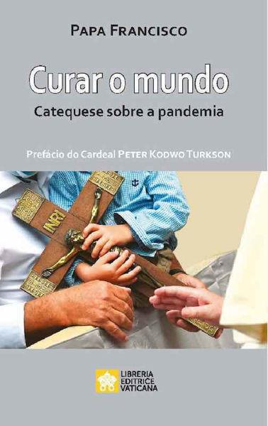 Imagen de Curar O Mundo Catequese sobre a Pandemia Papa Francisco