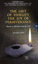 Imagen de The Gift of Fidelity The Joy of Perseverance Manete in dilectione mea (Gv 15,9) Guidelines Congregation for Institutes of Consecrated Life and Societies of Apostolic Life