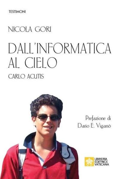 Imagen de Carlo Acutis Dall'Informatica al Cielo Nicola Gori