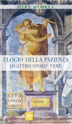 Picture of Elogio della Pazienza Quattro storie vere Felice Accrocca