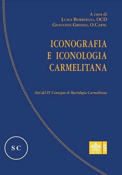 Imagen de Iconografia e Iconologia Carmelitana Atti del IV Convegno di Mariologia Carmelitana Luigi Borriello O.C.D., Giovanni Grossi, O. Carm.