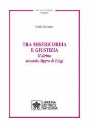 Picture of Tra Misericordia e Giustizia Il diritto secondo Algero di Liegi Carlo Dezzuto Studi Giuridici Vol. 128