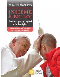 Picture of Insieme è Bello! Pensieri per gli Sposi e le Famiglie Papa Francesco