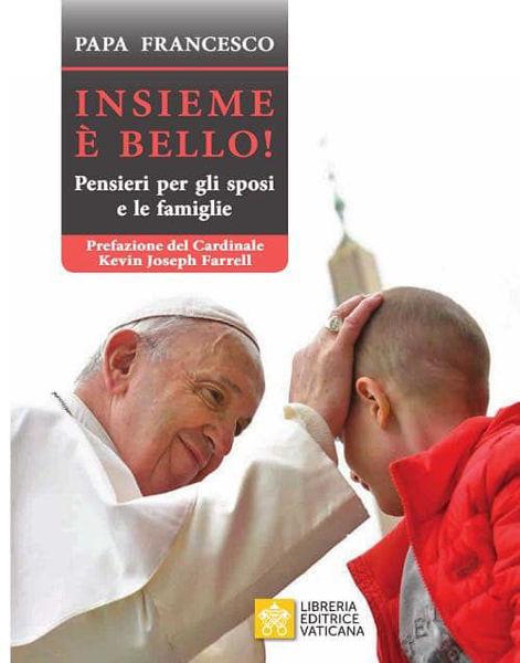 Immagine di Insieme è Bello! Pensieri per gli Sposi e le Famiglie Papa Francesco