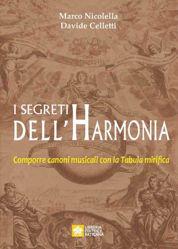 Picture of I segreti dell'Harmonia Comporre canoni musicali con la Tabula mirifica Marco Nicolella Davide Celletti
