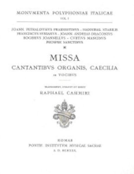 Imagen de Missa cantantibus organis Sanctae Caeciliae 12 vocibus. Transcripsit, curavit et edidit Raphael Casimiri Raphael Casimiri
