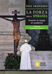 Picture of La Forza della Speranza Pensieri in tempo di pandemia Papa Francesco