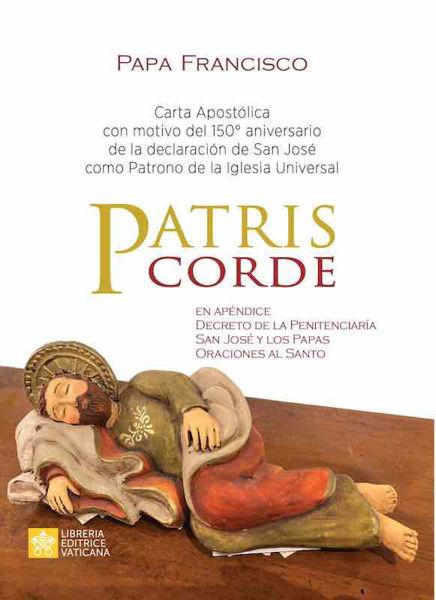Picture of Patris corde Carta apostólica con motivo del 150° aniversario de la declaración de san José como patrono de la Iglesia Universal Papa Francisco Giuseppe Merola