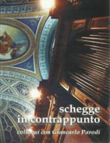 Picture of Schegge in contrappunto Colloqui con Giancarlo Parodi Battista Quinto Borghi