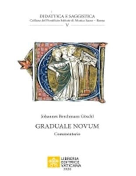 Immagine di Graduale novum, editio magis critica iuxta SC 117 : Commentario; traduzione di Valentina Longo Johannes Berchmans Goeschl