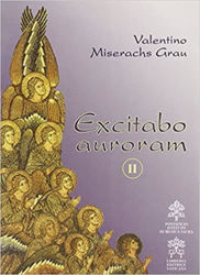 Immagine di Excitabo auroram. II. De Musica Sacra aliisque scriptis ad eandem artem quodammodo pertinentibus Valentino Miserachs Grau
