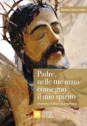 Picture of Padre, nelle tue mani consegno il mio spirito. Itinerario biblico di preghiera Ernesto Della Corte