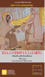 Picture of Elia, la Vedova e la Carità Omelia sulla Fraternità  Giovanni Crisostomo Alfio Cristaudo