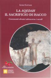 Picture of La Aqedah. Il sacrificio di Isacco Commenti ebraici attraverso i secoli  Luigi Cattani