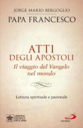 Picture of Atti degli apostoli. Il viaggio del Vangelo nel mondo Lettura spirituale e pastorale  Papa Francesco